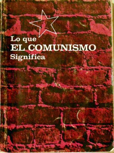 william miller lo que el comunismo significa 1965 no envio