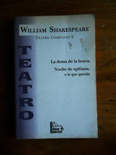 william shakespeare teatro. la doma de la bravia - y otra