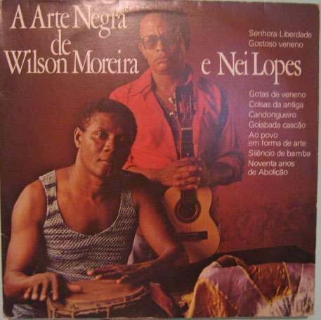 wilson moreira e nei lopes - a arte negra de w.moreira & nei