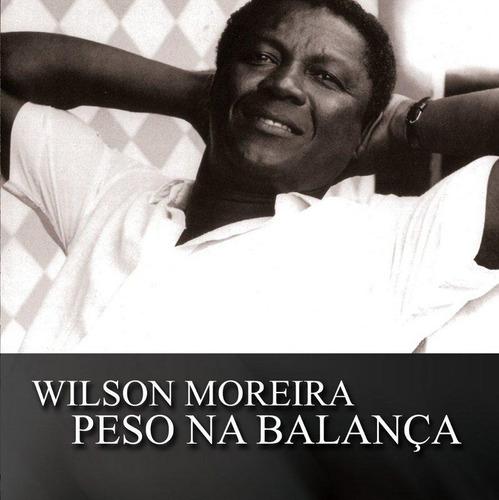 wilson moreira - peso na balança - cd - novo
