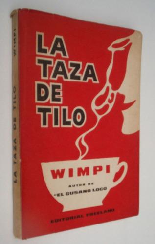 wimpi la taza de tilo  1967 firmado x la esposa de wimpi