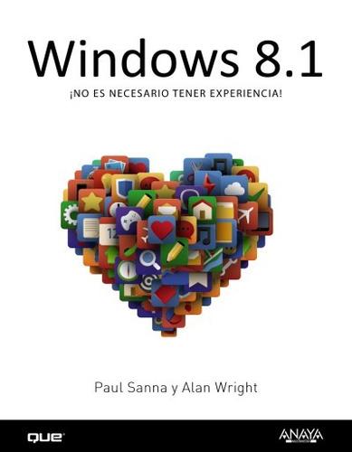 windows 8.1: ¡no es necesario tener experiencia!(libro windo
