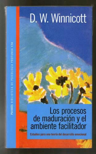 winnicott los procesos de maduracion y el ambiente facilitad
