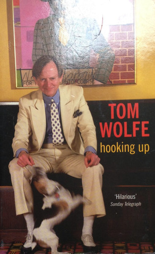 wolfe, tom - hooking up, picador, london, 2001, 293p, buen e