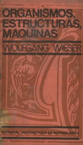 wolfgang wieser - organismos estructuras maquinas