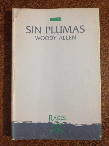 woody allen, sin plumas, cuentos.