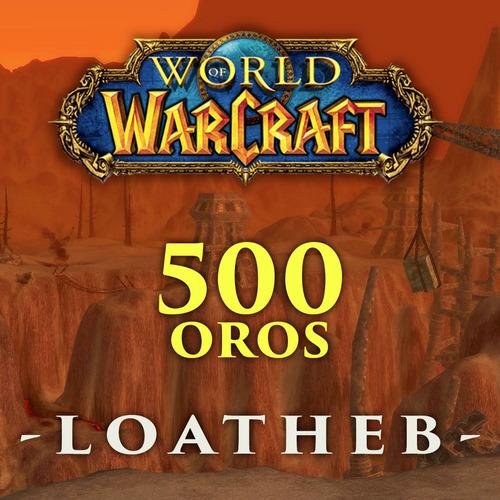 wow classic 500 gold / oro - server loatheb  horda / alianza