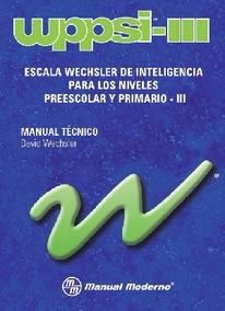 Wppsi Iii Mexico / Wechsler Inteligencia Preescolar Primario