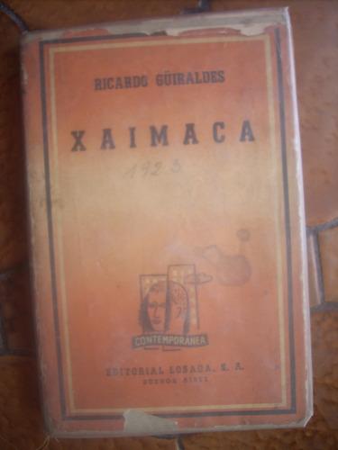 xaimaca - ricardo güiraldes - ed. losada 1944