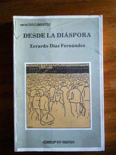 xerardo dias fernandez desde la diaspora documentos . usado