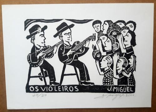 xilogravura assinada - os violeiros - j. miguel