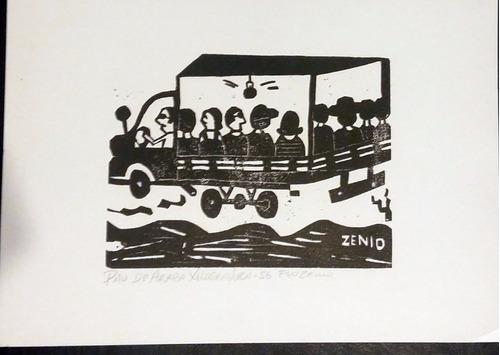 xilogravura assinada - zênio ( pau de arara - 25 x 35 cm)