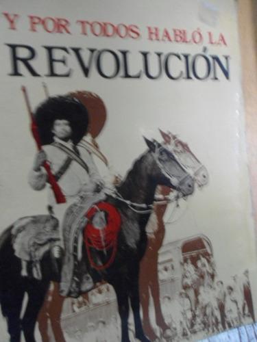 y por todos habló la revolución