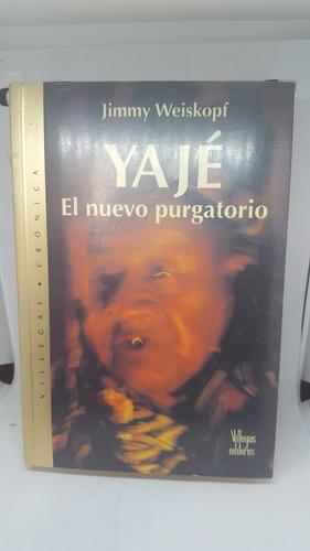 yaje el nuevo purgatorio  - libro novela manual