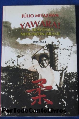 yawara a travessia nihondin brasil  julio miyazawa