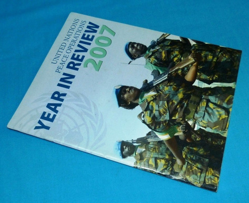year in review 2007 united nations peace operations onu