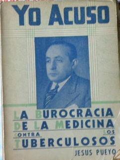 yo acuso. jesús pueyo. burocracia medicina / tuberculosis.