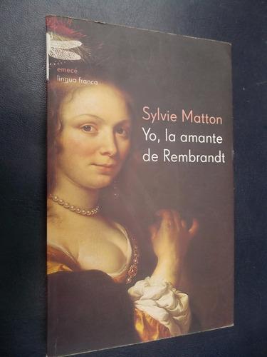 yo, la amante de rembrandt - sylvie matton
