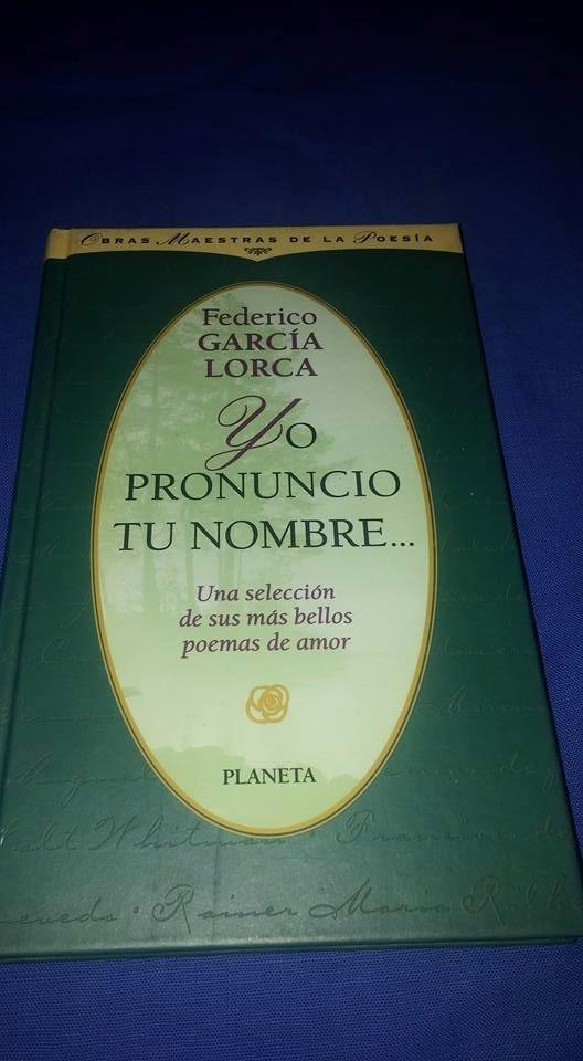Yo Pronuncio Tu Nombre Federico Garcia Lorca Poemas 8000