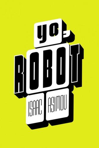 yo robot, isaac asimov