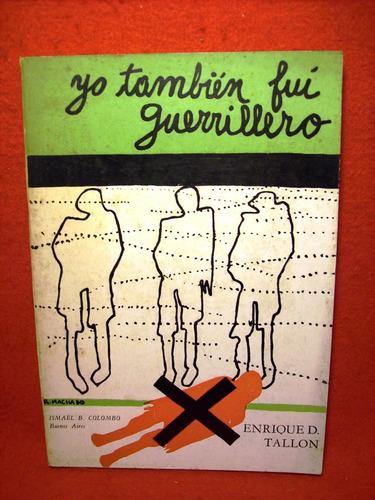 yo también fuí guerrillero enrique tallon editó colombo 1968