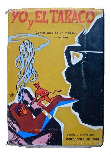 yo, y el tabaco (confesiones de un vicioso) - otero del pozo