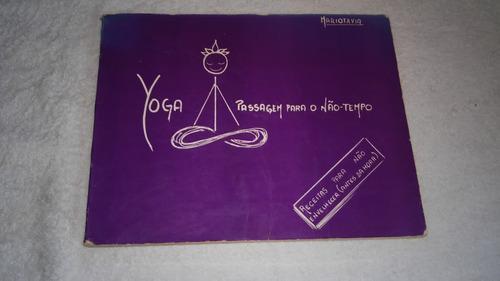yoga passagem para o não-tempo  - mariotavia