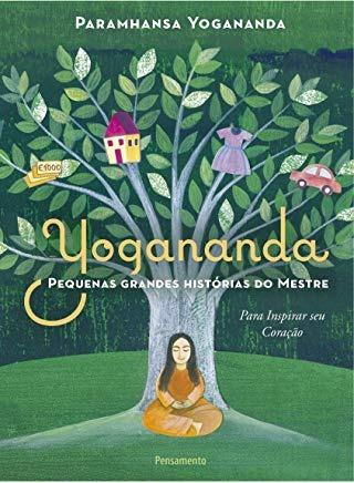 yogananda pequenas grandes historias do  paramhansa yoganan