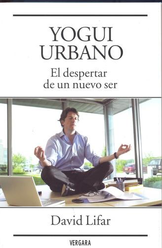 yogui urbano  el despertar de un nuevo ser  de david lifar