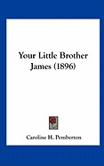 your little brother james (1896), caroline h pemberton