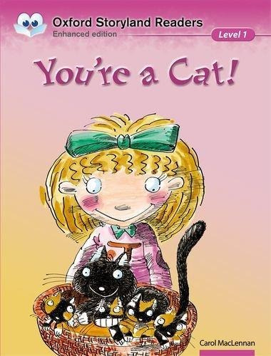 you're a cat!