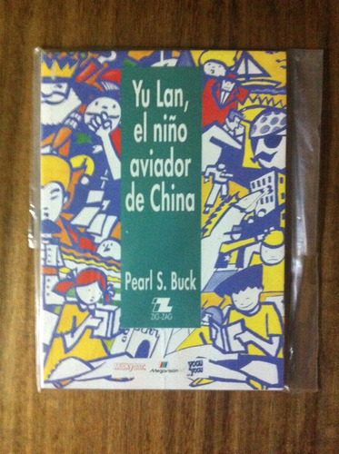 yu lan. el niño aviador de china - pearl s. buck