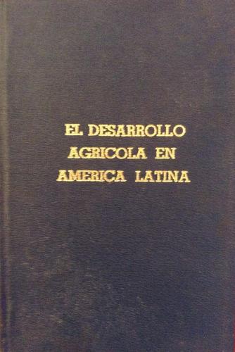 yudelman, montague - el desarrollo agricola en america latin