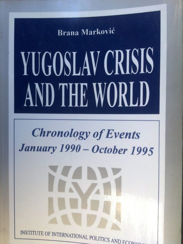 yugoslav crisis and the world 1990 to 1995- markovic