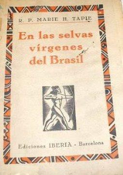 z marie tapie en las selvas virgenes del brasil iberia 1929