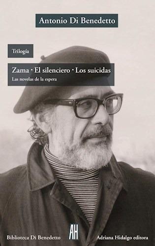 zama / el silenciero / los suicidas - di benedetto antonio