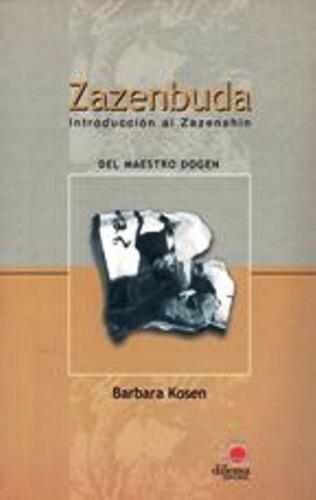 zazenbuda - introducción al zazenshin, kosen, dilema