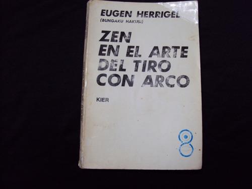 zen- en el arte del tiro con arco-eugen herrigel( eugen herr