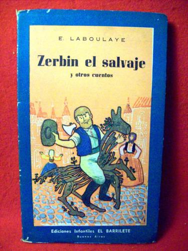 zerbin el salvaje y otros cuentos edouard laboulaye infantil