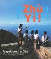 zhu yi! : fotografía actual en china = chinese contemporary