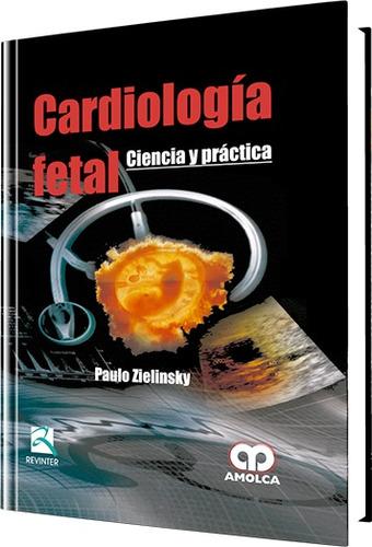 zielinsky, cardiologia fetal ciencia y practica