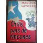 Chile, País De Rincones Mariano Latorre Editorial Zig - Zag