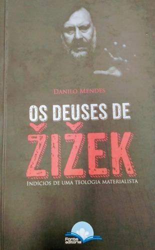 zizek, os deuses de