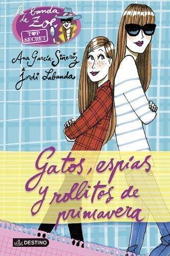 Gatos espías y rollitos de primavera: La banda de Zoé Top Secret 1 (Spanish Edition)