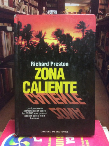 zona caliente. richard preston. novela