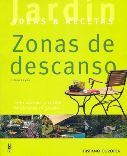 zonas de descanso - ideas & recetas, leyhe, hispano europea