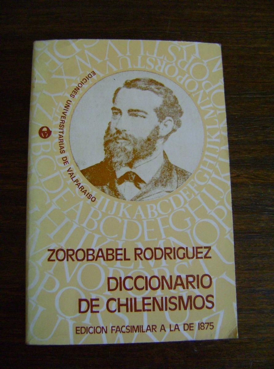 Resultado de imagen para diccionario de chilenismos de zorobabel rodríguez